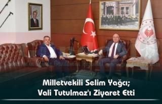 Milletvekili Selim Yağcı; Vali Tutulmaz'ı...