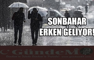 SONBAHAR ERKEN GELİYOR!
