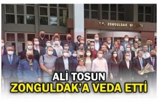 ALİ TOSUN ZONGULDAK'A VEDA ETTİ