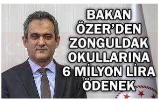 BAKAN ÖZER'DEN ZONGULDAK OKULLARINA 6 MİLYON LİRA...