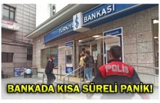 BANKADA KISA SÜRELİ PANİK!