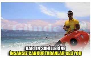 BARTIN SAHİLLERİNE İNSANSIZ CANKURTARANLAR GELİYOR