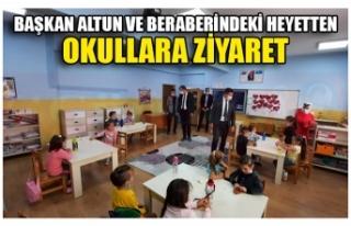 BAŞKAN ALTUN VE BERABERİNDEKİ HEYETTEN OKULLARA...