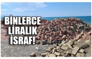 BİNLERCE LİRALIK İSRAF!