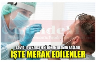 COVİD-19'A KARŞI YENİ DÖNEM RESMEN BAŞLADI...