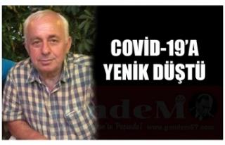 COVİD-19'A YENİK DÜŞTÜ