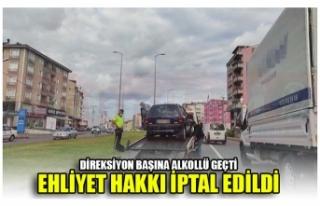DİREKSİYON BAŞINA ALKOLLÜ GEÇTİ EHLİYET HAKKI...