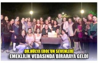 DR.HÜLYA EROL'UN SEVENLERİ EMEKLİLİK VEDASINDA...