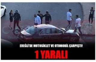 EREĞLİ'DE MOTOSİKLET VE OTOMOBİL ÇARPIŞTI!...