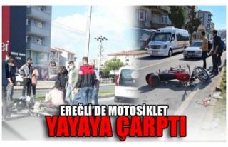 EREĞLİ'DE MOTOSİKLET  YAYAYA ÇARPTI