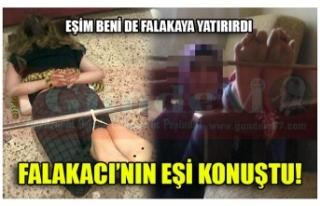 EŞİM BENİ DE FALAKAYA YATIRIRDI!