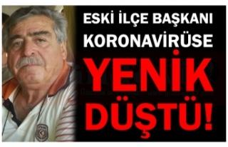 ESKİ İLÇE BAŞKANI KORONAYA YENİLDİ!