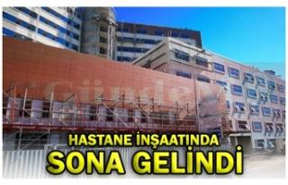 HASTANE İNŞAATINDA  SONA GELİNDİ