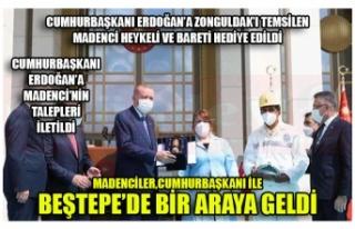 MADENCİLER,CUMHURBAŞKANI İLE BEŞTEPE'DE BİR...