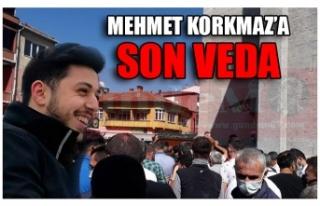MEHMET KORKMAZ'A SON VEDA