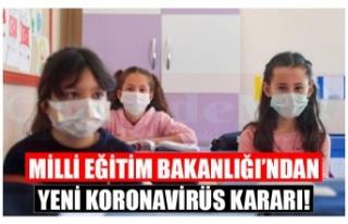 MİLLİ EĞİTİM BAKANLIĞI'NDAN YENİ KORONAVİRÜS...