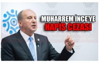 MUHARREM İNCE'YE HAPİS CEZASI