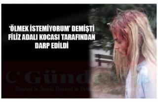 'ÖLMEK İSTEMİYORUM' DEMİŞTİ FİLİZ ADALI...