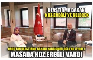 ORUÇ'TAN ULAŞTIRMA BAKANI KARAİSMAİLOĞLU'NA...