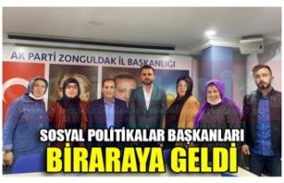 SOSYAL POLİTİKALAR BAŞKANLARI BİRARAYA GELDİ