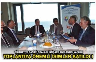 TİCARET VE SANAYİ ODALARI İSTİŞARE TOPLANTISI...