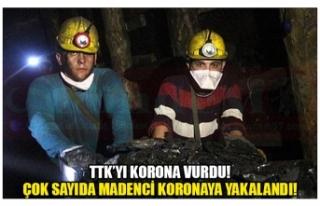 TTK'YI KORONA VURDU! ÇOK SAYIDA MADENCİ KORONAYA...