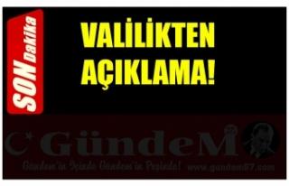 VALİLİKTEN AÇIKLAMA!