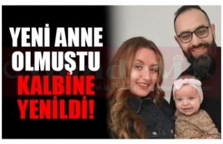 YENİ ANNE OLMUŞTU KALBİNE YENİLDİ!
