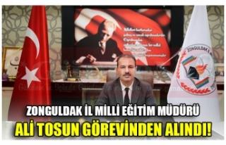 ZONGULDAK İL MİLLİ EĞİTİM MÜDÜRÜ ALİ TOSUN...