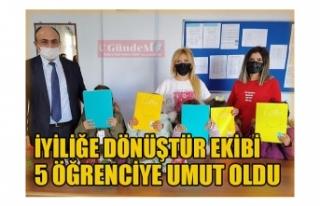 İYİLİĞE DÖNÜŞTÜR EKİBİ 5 ÖĞRENCİYE UMUT...