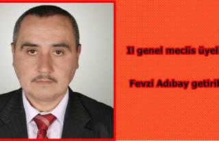 Il genel meclis üyeliğine Fevzi Adıbay getirildi