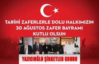 Yazıcıoğlu Şirketler Grubu 30 Ağustos Zafer Bayramını...