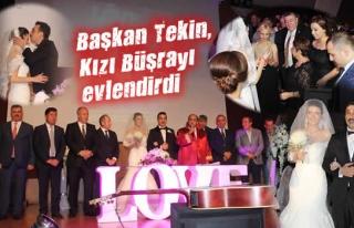 Başkan Tekin kızı Büşrayı evlendirdi