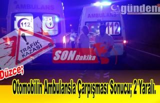Otomobilin Ambulansla Çarpışması Sonucu 2 Yaralı.