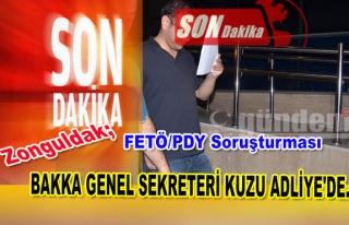 BAKKA GENEL SEKRETERİ KUZU ADLİYE'DE