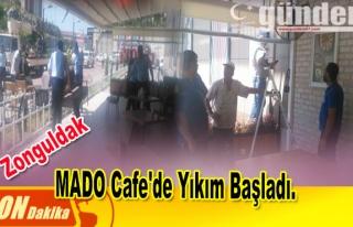 MADO Cafe'de Yıkım başladı.