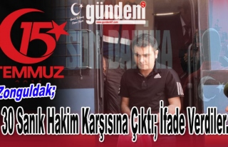 Zonguldak'da 30 Sanık Hakim Karşısına Çıktı;...