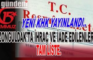 YENİ KHK YAYINLANDI..Zonguldak'ta İhraç ve İade...