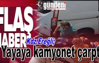 Ereğli'de Yayaya Kamyonet Çarptı.