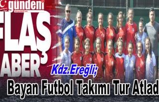 Ereğli'de  Bayan Futbol Takımı Tur Atladı.