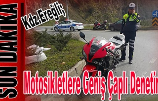 Ereğli'de motosikletlere Geniş Çaplı Denetim