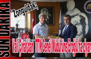 Vali Çınar'dan TTK Genel Müdürüne Eroğlu'na...