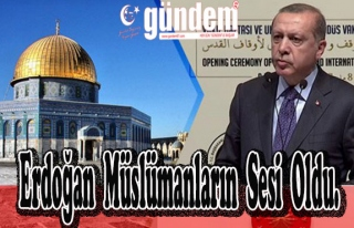 Erdoğan Müslümanların Sesi Oldu