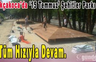 Akçakoca'da 15 Temmuz Şehitler Parkı Tüm Hızıyla...