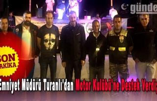 Emniyet Müdürü Turanlı'dan Motor Kulübü'ne Destek...