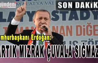 Erdoğan Artık mızrak çuvala sığmaz.