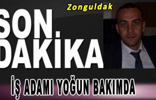 Zonguldak'ın tanınmış İşadamı Yoğun Bakımda
