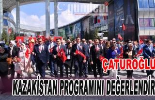 Çaturoğlu Kazakistan programını değerlendirdi