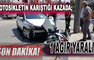 Motosikletin karıştığı Kazada 1 Ağır Yarali