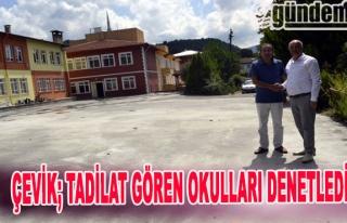 Çevik; Tadilat Gören Okulları Denetledi